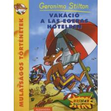 Geronimo Stilton VAKÁCIÓ A LAS EGERAS HOTELBEN gyermek- és ifjúsági könyv