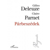 Gilles Deleuze; Claire Parnet DELEUZE, GILLES - PARNET, CLAIRE - PÁRBESZÉDEK