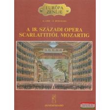 Giorgio Lise, Eduardo Rescigno - A 18. századi opera Scarlattitól Mozartig művészet