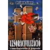 Gold Book UZSORACIVILIZÁCIÓ I. (ÚJ!) - A KAMATKAPITALIZMUS ÚJ VILÁGRENDJE