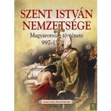 Gulliver Szent István nemzetsége - Magyar Históriák II. - Magyarország története 997-1301 (még nem jelent meg, előrendelhető!) társadalom- és humántudomány