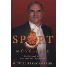 Gundel Takács Gábor A sport művészete szórakozás
