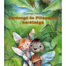Gyarmati Viktória Zordongó és Pillepanna barátsága gyermek- és ifjúsági könyv