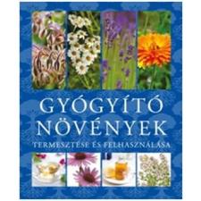 Gyógyító Gyógyító növények termesztése és felhasználása ajándékkönyv