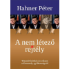 Hahner Péter HAHNER PÉTER - A NEM LÉTEZÕ REJTÉLY - TIZENÖT KÉRDÉS ÉS VÁLASZ A KENNEDY-GYILKOSSÁGRÓL