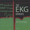 Hampton, John R.;Hogarth, Bruce ;Csernus Balázs 150 EKG kérdés
