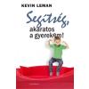 Harmat Kiadó Kevin Leman: Segítség, akaratos a gyerekem!
