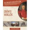 Hausner Gábor Sorsfordítók a magyar történelemben - Zrínyi Miklós