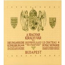 Hauszman Lajos A MAGYAR KIRÁLYI VÁR (REPRINT KIADÁS) művészet