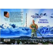 HAVASRÉTI ROLAND - TISZTA ENERGIA irodalom