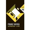 Helikon Kiadó Franz Kafka: Az átváltozás - A fűtő