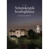Heti Válasz Lap- és Könyvkiadó Csinta Samu: Arisztokraták honfoglalása - Erdély újranemesítői II.