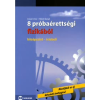 Hilbert Margit, Csiszár Imre 8 PRÓBAÉRETTSÉGI FIZIKÁBÓL /KÖZÉPSZINT, ÍRÁSBELI
