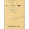 Históriaantik Könyvesház Kiadó Késmárki Tököly Imre és némely főbb híveinek naplói és emlékezetes írásai 1686-1705
