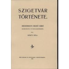 Históriaantik Könyvesház Kiadó Szigetvár története történelem