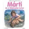 Holló és Társa Könyvkiadó Gilbert Delahaye - Marcel Marlier: Márti és a félelmetes kutya