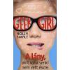 Holly Smale Geek Girl - A lány, akit soha senki sem vett észre