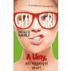 Holly Smale SMALE, HOLLY - GEEK GIRL 4. - A LÁNY, AKI RAGYOGNI AKART