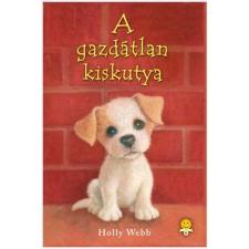 Holly Webb WEBB, HOLLY - A GAZDÁTLAN KISKUTYA - FÛZÖTT gyermek- és ifjúsági könyv