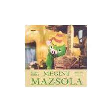 Holnap Kiadó Megint Mazsola - Bálint Ágnes ajándékkönyv