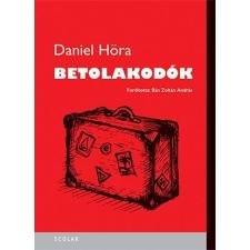 Höra, Daniel HÖRA, DANIEL - BETOLAKODÓK irodalom