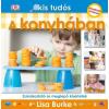 HVG Kiadó Kis tudós - A konyhában - Szórakoztató és meglepő kísérletek