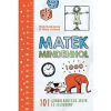 HVG Kiadó Rob Eastaway - Mike Askew: Matek mindenhol - 101 gondolkodtató játék és feladvány