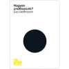 HVG Könyvek Eva Hoffmann: Hogyan unatkozzunk?