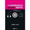 HVG Könyvek Simon Tyler: A karizmatikus vezetés könyve - 50 módszer a hatásgyakorlás fejlesztéséhez
