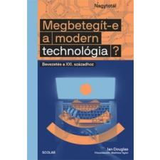 Ian Douglas Megbetegít-e a modern technológia? természet- és alkalmazott tudomány