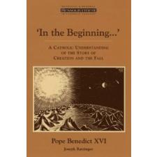 In the Beginning... – Benedict XVI,Pope Benedict XVI idegen nyelvű könyv