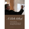 Izsák Norbert A LÉLEK TITKAI (BESZÉLGETÉS NÉMETH DÁVID PROFESSZORRAL)