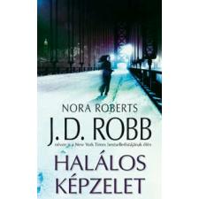J. D. (Nora Roberts) Robb HALÁLOS KÉPZELET regény