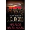 J.D.Robb; Kiss Tamás (fordító) HALÁLOS HÁLÁTLANSÁG