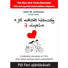J. M. Gottman; Nan Silver GOTTMAN, JOHN M.-SILVER, NAN - A JÓL MÛKÖDÕ HÁZASSÁG 7 ALAPELVE - GYAKORLATI ÚTMUTATÓ AZ USA ELSÕ SZÁMÚ PÁRKAPC ajándékkönyv