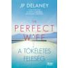 J.P. Delaney The Perfect Wife - A tökéletes feleség