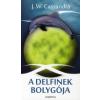 J. W. Cassandra A DELFINEK BOLYGÓJA