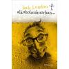 Jack London ALKOHOLMÁMORBAN