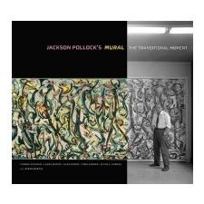 Jackson Pollock's Mural - The Transitional Moment – Yvonne Szafran idegen nyelvű könyv