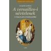 Jacques Levron LEVRON, JACQUES - A VERSAILLES-I NÉVTELENEK - A FRANCIA UDVAR KULISSZATITKAI