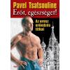 Jaffa Kiadó Pavel Tsatsouline: Erőt, egészséget! - Az orosz erőedzés titkai
