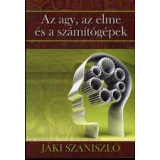 Jáki Szaniszló Az agy, az elme és a számítógépek természet- és alkalmazott tudomány
