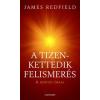 James Redfield A TIZEDIK FELISMERÉS - ŐRIZNI A LÁTOMÁST