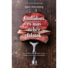 Jami Attenberg Családom és más nehéz falatok regény