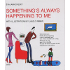 Janikovszky Éva ;Réber László  ;Rouse, Andrew C. Something's Always Happening To Me  *Új Kiadás