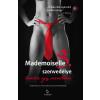 Jean-Yves Berthault (szerk.) - MADEMOISELLE S. SZENVEDÉLYE - LEVELEK EGY SZERETÕHÖZ