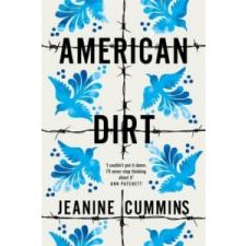 Jeanine Cummins American Dirt – Jeanine Cummins idegen nyelvű könyv