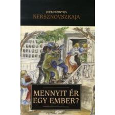 Jefroszinyija Kersznovszkaja MENNYIT ÉR EGY EMBER? regény