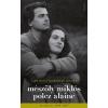 Jelenkor Kiadó Mészöly Miklós - Polcz Alaine: A bilincs a szabadság legyen - Mészöly Miklós és Polcz Alaine levelezése 1948 - 1997