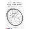 Jenny Erpenbeck : Megy, ment, elment